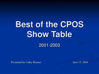 Best of the CPOS Show Table
