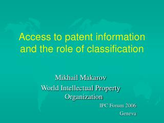Access to patent information and the role of classification