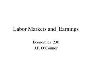 Labor Markets and  Earnings