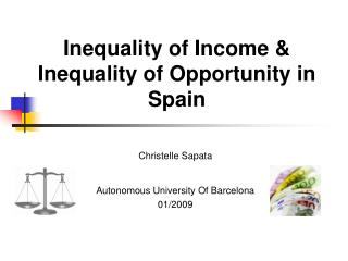 Inequality of Income & Inequality of Opportunity in Spain