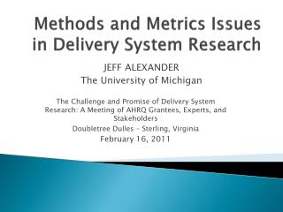 Methods and Metrics Issues in Delivery  System  Research