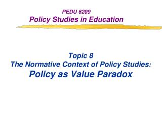 PEDU 6209 Policy Studies in Education