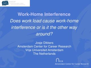 Work-Home Interference Does work load cause work-home interference or is it the other way around?