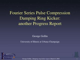Fourier Series Pulse Compression Damping Ring Kicker: another Progress Report