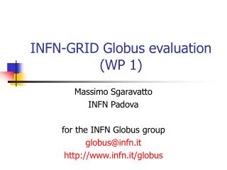 INFN-GRID Globus evaluation (WP 1)