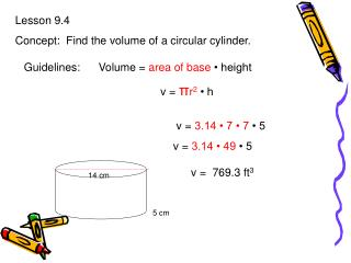 Lesson 9.4 Concept:  Find the volume of a circular cylinder.
