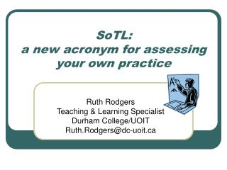 SoTL: a new acronym for assessing your own practice