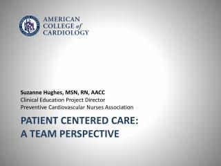 Patient Centered Care:  A Team Perspective