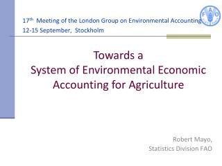 17 th   Meeting of the London Group on Environmental Accounting  12-15 September,  Stockholm