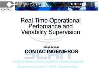 Real Time Operational Perfomance and Variability Supervision