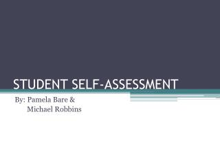 STUDENT SELF-ASSESSMENT