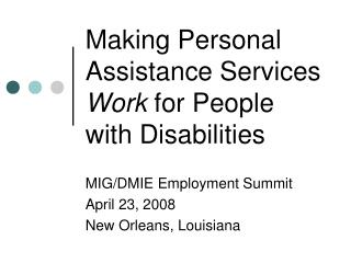 Making Personal Assistance Services  Work  for People with Disabilities