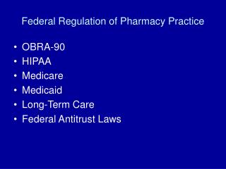 Federal Regulation of Pharmacy Practice