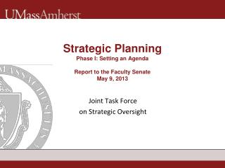 Strategic Planning Phase I: Setting an Agenda Report to the Faculty Senate May 9, 2013
