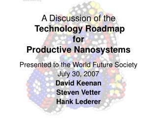 A Discussion of the  Technology Roadmap  for  Productive Nanosystems