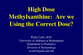 High Dose Methylxanthine:  Are we Using the Correct Dose?