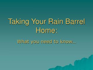 Taking Your Rain Barrel Home: