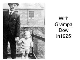 With Grampa Dow in1925