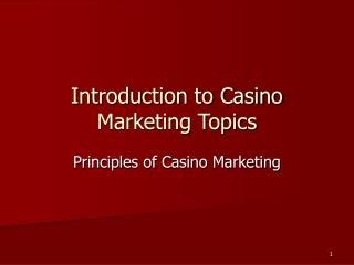 Introduction to Casino Marketing Topics