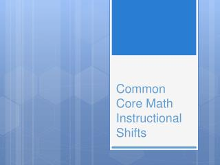 Common Core Math Instructional Shifts