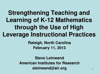 Raleigh, North Carolina February 11, 2013 Steve Leinwand American Institutes for Research