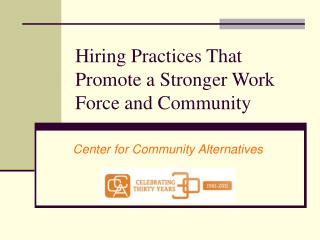 Hiring Practices That Promote a Stronger Work Force and Community