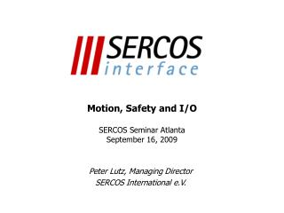 Motion, Safety and I/O SERCOS Seminar Atlanta September 16, 2009