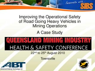 Improving the Operational Safety of Road Going Heavy Vehicles in Mining Operations A Case Study