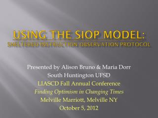 Using the siop model :  Sheltered instruction observation protocol