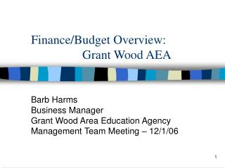 Finance/Budget Overview: 		  Grant Wood AEA