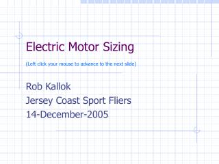 Electric Motor Sizing  (Left click your mouse to advance to the next slide)