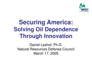 Securing America: Solving Oil Dependence Through Innovation