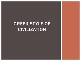 Greek Style of Civilization