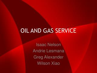 OIL AND GAS SERVICE