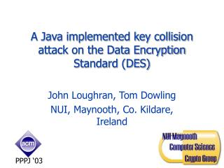 A Java implemented key collision attack on the Data Encryption Standard (DES)
