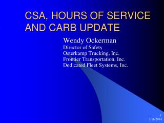 CSA, HOURS OF SERVICE AND CARB UPDATE