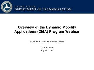 Overview of the Dynamic  Mobility Applications (DMA) Program  Webinar