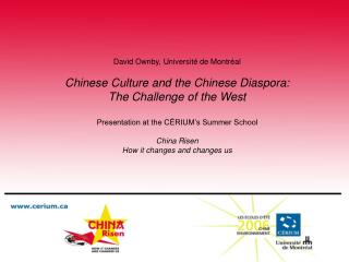 David Ownby, Université de Montréal Chinese Culture and the Chinese Diaspora: