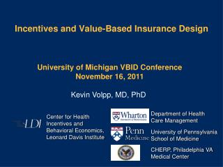 Incentives and Value-Based Insurance Design