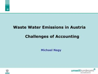 Waste Water Emissions in Austria Challenges of Accounting