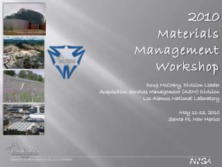2010 Materials Management Workshop Doug McCrary , Division Leader
