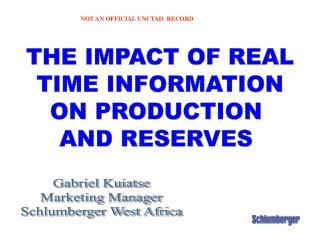THE IMPACT OF REAL TIME INFORMATION ON PRODUCTION  AND RESERVES