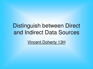 Distinguish between Direct and Indirect Data Sources