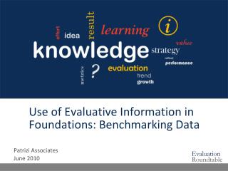 Use of Evaluative Information in Foundations: Benchmarking Data