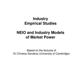 Industry Empirical Studies NEIO and Industry Models  of Market Power