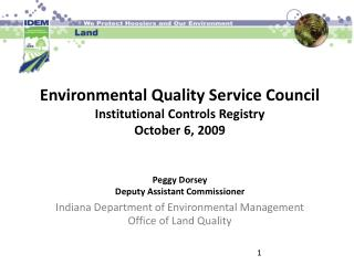 Environmental Quality Service Council Institutional Controls Registry  October 6, 2009