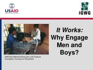 It Works: Why Engage Men and Boys?