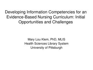 Mary Lou Klem, PhD, MLIS Health Sciences Library System University of Pittsburgh