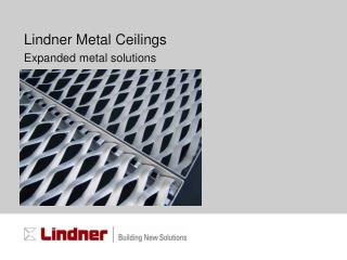 Lindner Metal Ceilings Expanded metal solutions