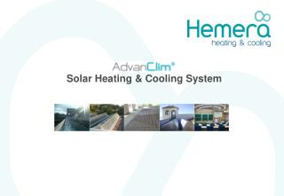 AdvanClim Solar  Heating  &  Cooling System